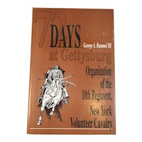 1997 72 Days at Gettysburg Organization of the 10th Regiment New York Volunteer Cavalry Civil War Book by George A Rummel III