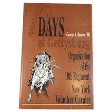 1997 72 Days at Gettysburg Organization of the 10th Regiment New York Volunteer Cavalry Civil War Book by George A Rummel III