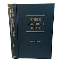Civil War Book These Honered Dead The Union Casualties at Gettysburg John Busey 1988 First Edition