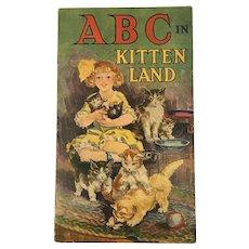 1913 ABC in Kitten Land Children's Illustrated Book by Myrtella Sutherland and Saalfield Publishing Kitty Cats