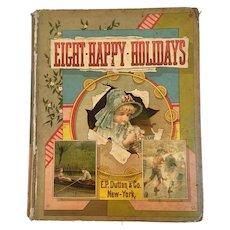 1882 Eight Happy Holidays Victorian Children's Book Dutton and Palmer Cox Illustration