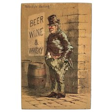 1882 Geo M Hayes Temperance Humor Card Beer Wine and Whisky Nobody's Darling Drunk Hobo Bum Victorian Era Litho