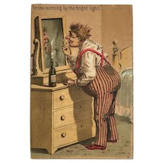 1882 Geo M Hayes Temperance Humor Card Drunk Man In the Morning by the Bright Light Victorian Era Litho