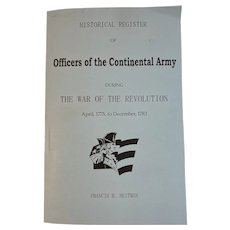 Historical Register of Officers of the Continental Army During the War of the Revolution April 1775 to December 1783 Francis B Heitman