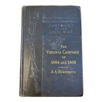 1883 Civil War Book The Virginia Campaign of 1864 and 1865 by Humphreys with Maps '64 '65 The Army of the Potomac and James