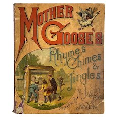 1887 McLoughlin Bro's Mother Goose's Rhymes Chimes and Jingles Children's Book Victorian era