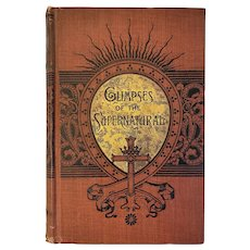 1884 Victorian Book Glimpses of the Supernatural Exorcism Demonic Possession Miracles Voices From Beyond and More