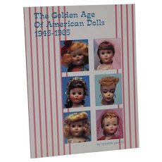 The Golden Age of American Dolls 1945-1965 Ginny Barbie Cissy New Condition!