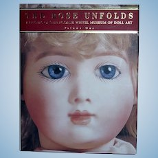 The Rose Unfolds Rarities of the Rosalie Whyel Museum of Doll Art Volume One
