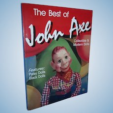 The Best of John Axe Collectible & Modern Dolls Book!