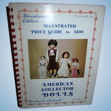 American Collector Dolls Illustrated Price Guide to 1500 Dolls Bicentennial Edition