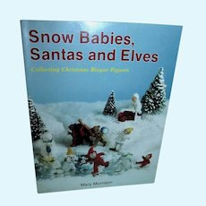 Snow Babies, Santas and Elves Doll Collector Book!