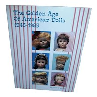The Golden Age of American Dolls 1945-1965 by Cynthia Gaskill MINT!