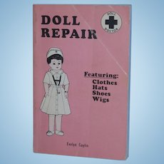 Doll Repair Book Doll Doctor Featuring Clothes Hats Shoes Wigs by Evelyn Gaylin