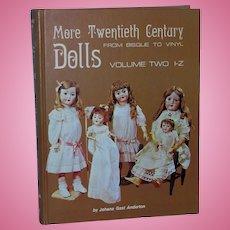 More Twentieth Century Dolls from Bisque to Vinyl Volume Two I-Z