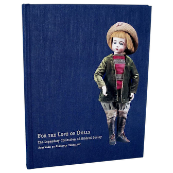 For The Love Of Dolls The Legendary Collection of Mildred Seeley Book!