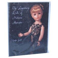 The Legendary Dolls of Madame Alexander by Cynthia Gaskill Still in Plastic!