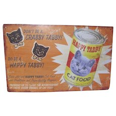 Don't be a Crabby Tabby, Do Be a Happy Tabby!  Vintage Reproduction Sign