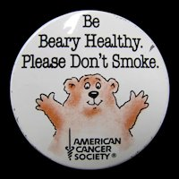 PInback Button - Be Beary Healthy Please Don't Smoke