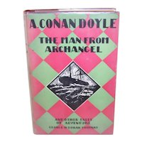 C.1920 Arthur Conan Doyle Hardcover Book of Short Stories | The Man from Archangel and Other Tales of Adventure | Original Dust Jacket