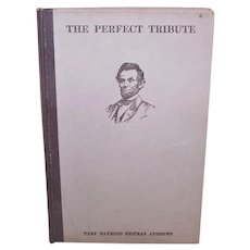 C.1910 Hardcover Short Story - The Perfect Tribute by Mary RS Andrews | A Tale of a Soldier and Abraham Lincoln