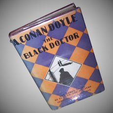 C.1919 Arthur Conan Doyle Book - The Black Doctor and Other Tales of Terror and Mystery!
