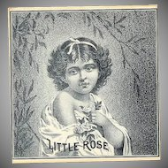C.1930 Black & White Cologne Label - Young Child Called LITTLE ROSE!