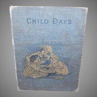 Vintage Book Cover - CHILD DAYS, Children, Blue Canvas Cloth