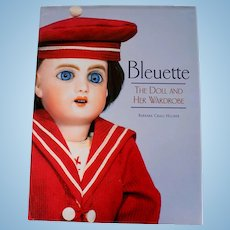 Bleuette: The Doll and Her Wardrobe Reference Book