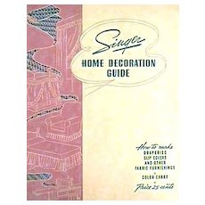 RARE 1940 1st Ed 'Singer Home Decoration Guide' ADVERTISING - Sewing /  Home Decor / Fabric / Interior Design