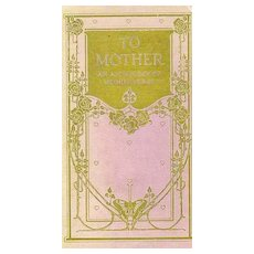 1917 1st Ed 'To Mother An Anthology of Mother Verse' Poetry - RARE 1st Printing  / Illustrated / Kate Wiggin Intro