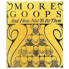 1903 1st Ed 'More Goops and How Not To Be Them' - Gellett Burgess Illustrations / Manners / Poems