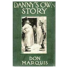 1912 'Danny's Own Story' Don Marquis Novel, 1st Ed - E.W. Kemble Illustrations, American Humorist, RARE
