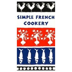 1958 1st Ed 'Simple French Cookery' DJ - Illustrated, French Cooking, Recipes, Vintage