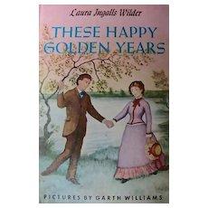 *1953 'These Happy Golden Years' Laura Ingalls Wilder, 1st Ed, DJ - 'Little House' Series, Garth William's Art, Vintage