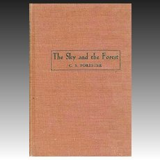 1948 'Sky and the Forest' C.S. Forester, RARE Stated 1st Ed, Historical Fiction, Literature