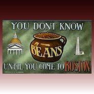 1911 'You Don't Know Beans Until You Come To  Boston' Postcard, Antique, Massachusetts, Unused, Souvenir, Tourism