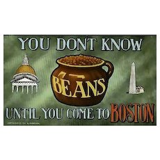 1911 'You Don't Know Beans Until You Come To  Boston' Postcard, Antique, Massachusetts, Unused, Souvenir, Tourism