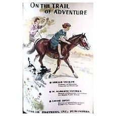 RARE 1941 Laidlaw Basic Reader 'On The Trail of Adventure' - ILLUSTRATED / Vintage / Educational