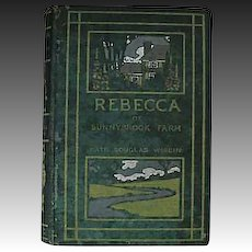 1903 'Rebecca of Sunnybrook Farm' RARE True First Edition, Kate Douglas Wiggin, Children's Literature, Pages EXCELLENT!