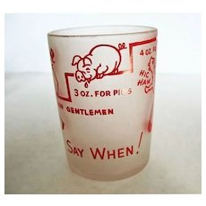 SAY WHEN Shot Glass, Frosted Glass, Vintage Novelty - Rabbit, Lady, Gentleman, Pig, Federal Glass Co.