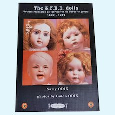 The S. F. B. J. Dolls 1899-1957 Samy Odin Musee de la Poupee Softcover Book French Doll Reference Book