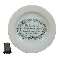 19th Century Childs Miniature Toy Nursery Plate, Benjamin Franklin Maxim 'He By The Plough' Verse, Circa 1830