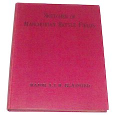 First Edition Sketches of Manchurian Battle-Fields: with a Verbal Description of Southern Manchuria An Aid to the Study of the Russo-Japanese War  1910 - Red Tag Sale Item