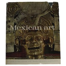 Mexican Art by Justino Fernandez Pub. 1965