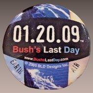 Bush's Last Day Political Pin Button 01.20.09 Earth Water Air