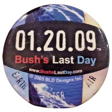Bush's Last Day Political Pin Button 01.20.09 Earth Water Air