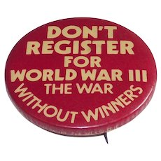 1980 Don't Register For World War 3 The War Without Winners Pinback Button