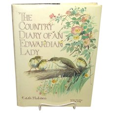The Country Diary of an Edwardian Lady by: Edith Holden 1977