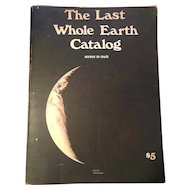 The Last Whole Earth Catalog Access to Tools - First Edition 6th printing - 1971
